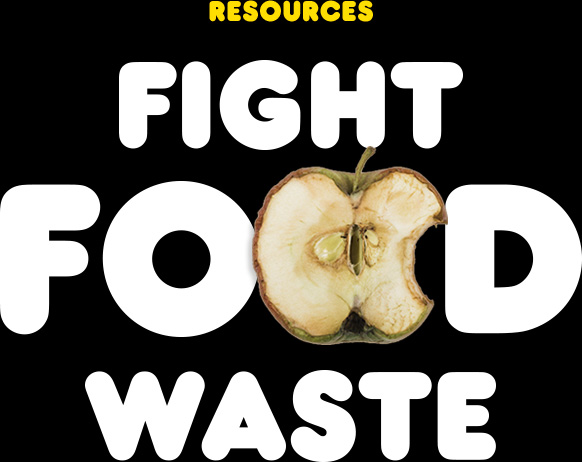 Fight Food Waste Resources