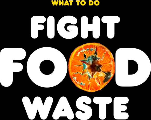Learn about what you can do to fight food waste